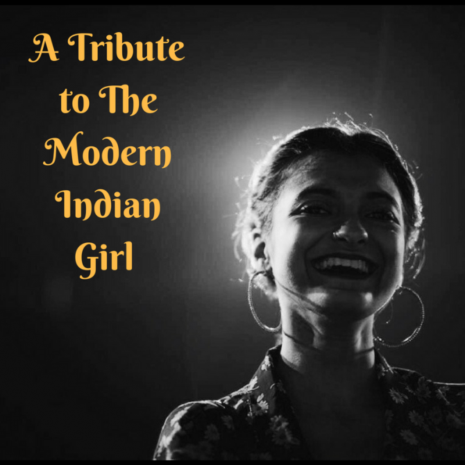 A Tribute to The Modern Indian Girl