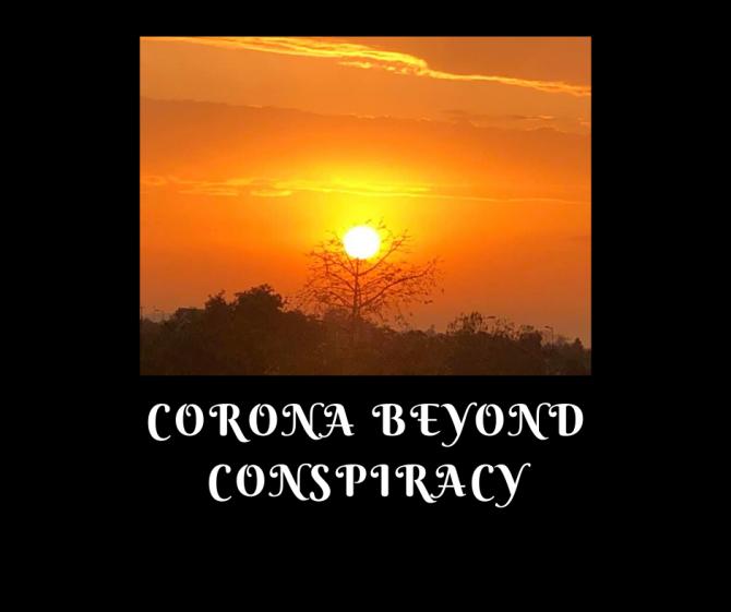 CORONA BEYOND CONSPIRACY